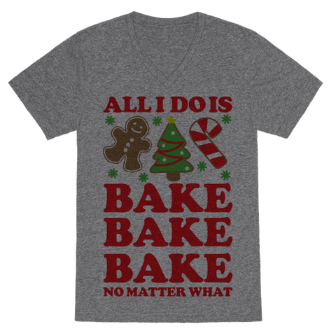 All I Do Is Bake VNeck T-Shirt - Heathered Gray
