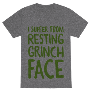 I Suffer From Resting Grinch Face VNeck T-Shirt - Heathered Gray