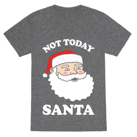 Not Today Santa VNeck T-Shirt - Heathered Gray