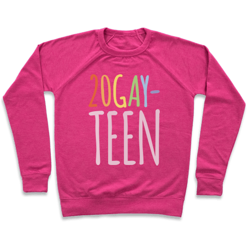 20-Gay-Teen Sweatshirt - Deep Pink