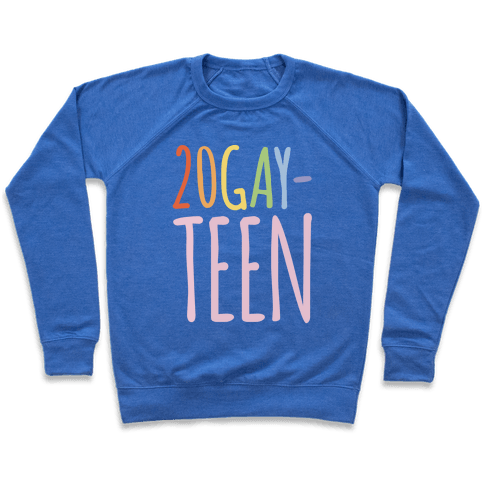 20-Gay-Teen Sweatshirt - Heathered Blue