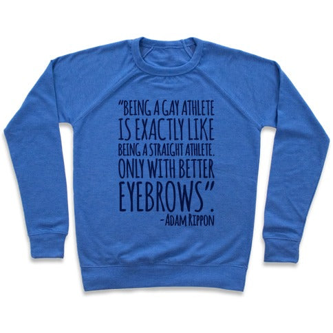 Gay Athletes Have Better Eyebrows Adam Rippon Quote Sweatshirt - Heathered Blue