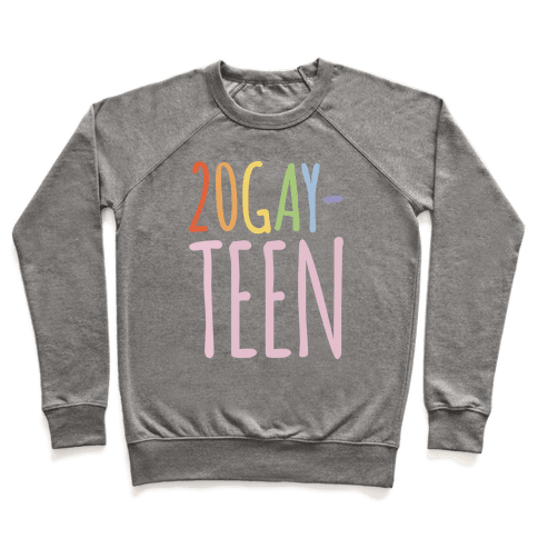 20-Gay-Teen Sweatshirt - Heathered Gray