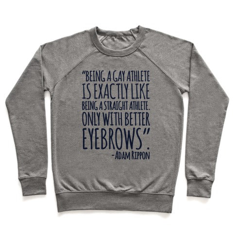 Gay Athletes Have Better Eyebrows Adam Rippon Quote Sweatshirt - Heathered Gray