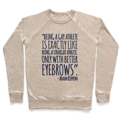 Gay Athletes Have Better Eyebrows Adam Rippon Quote Sweatshirt - Heathered Oatmeal
