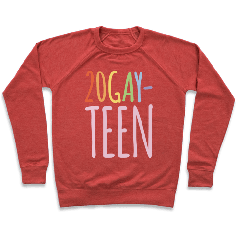 20-Gay-Teen Sweatshirt - Heathered Red
