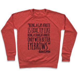 Gay Athletes Have Better Eyebrows Adam Rippon Quote Sweatshirt - Heathered Red
