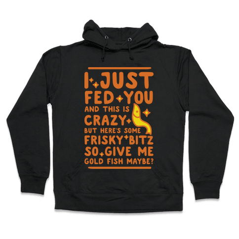 Give Me Gold Fish Maybe Hoodie - Black