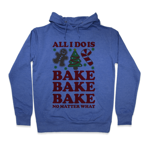All I Do Is Bake Hoodie - Heathered Blue