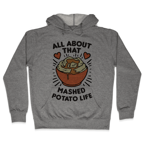 All About That Mashed Potato Life Hoodie - Heathered Gray