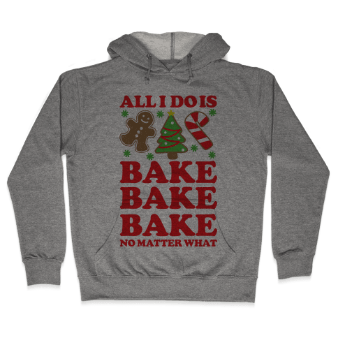 All I Do Is Bake Hoodie - Heathered Gray