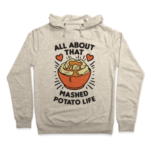 All About That Mashed Potato Life Hoodie - Heathered Oatmeal
