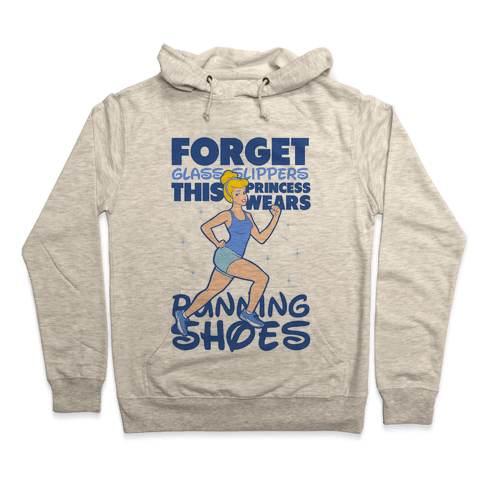 Forget Glass Slippers This Princess Wears Running Shoes Hoodie - Heathered Oatmeal