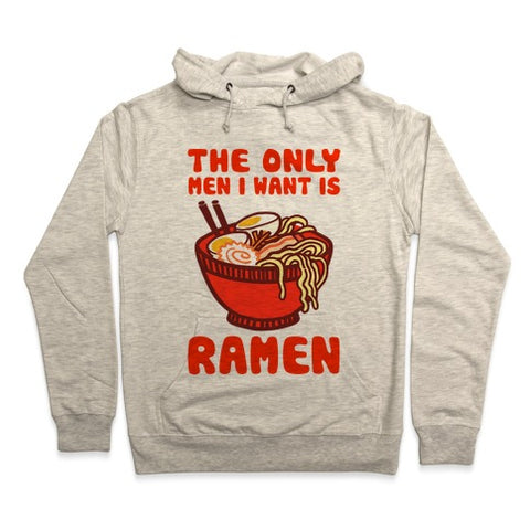 The Only Men I Want Is Ramen Hoodie - Heathered Oatmeal