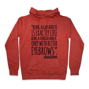 Gay Athletes Have Better Eyebrows Adam Rippon Quote Hoodie - Heathered Red