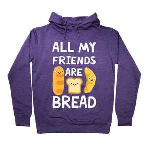 All Of My Friends Are Bread Hoodie - Purple