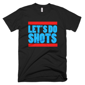 Let's Do Shots (Black Small) T-Shirt