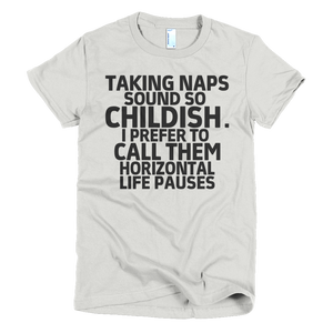 Taking Naps Sound So Childish Womens T-Shirt - New Silver