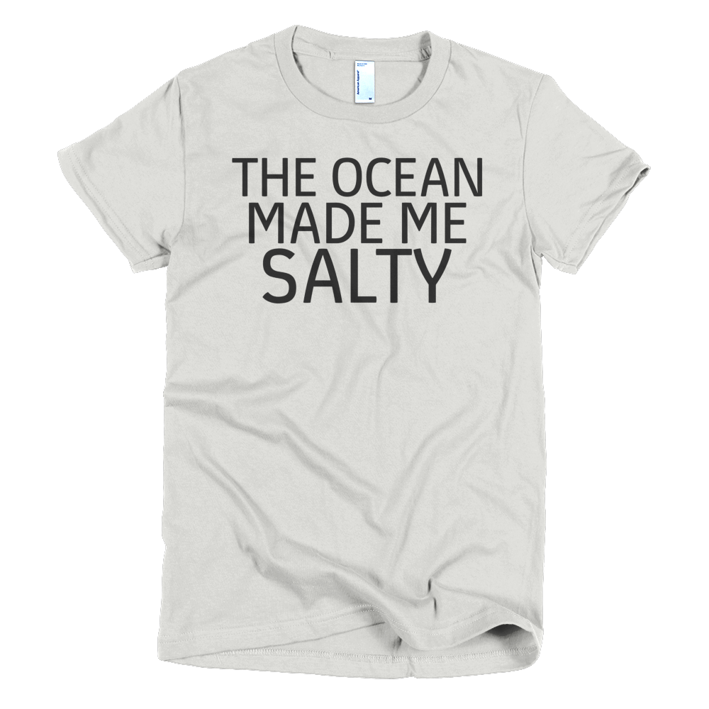 The Ocean Made Me Salty Womens T-Shirt - New Silver