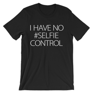 I Have No #Selfie Control T-Shirt- Black