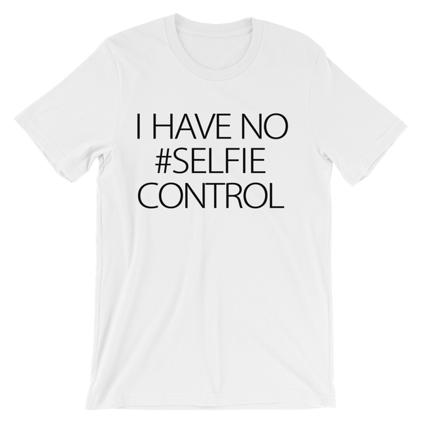 I Have No #Selfie Control T-Shirt- White