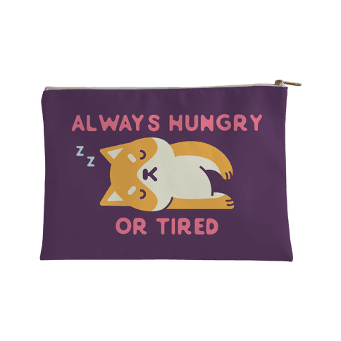 Always Hungry or Tired Accessory Bag
