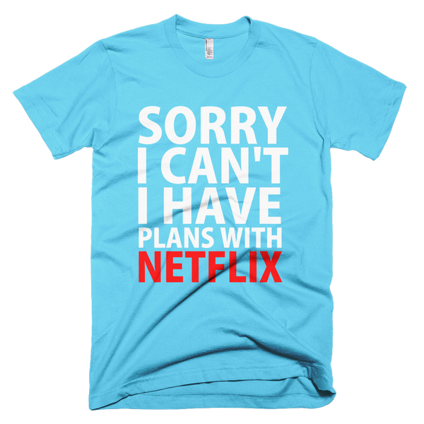 Sorry I Can't I Have Plans With Netflix T-Shirt - Aqua