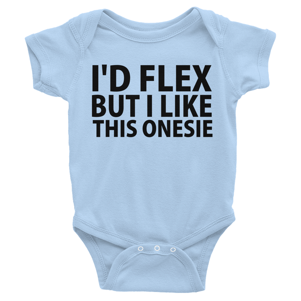 I'd Flex But I Like This Onesie, Infants Onesie - Baby Blue