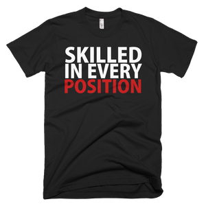 Skilled In Every Position T-Shirt - Black