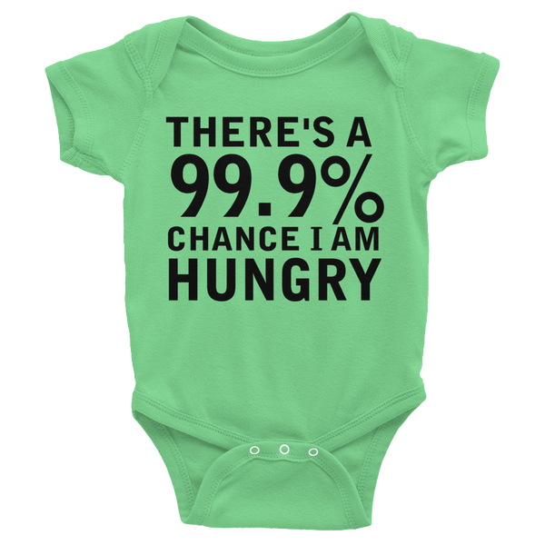 There's A 99.9% Chance I Am Hungry Infants Onesie - Grass