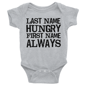 Last Name Hungry First Name Always Infants Onesie - Gray