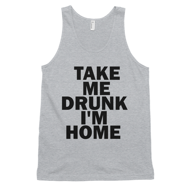 Take Me Drunk I'm Home Tank Top - Gray