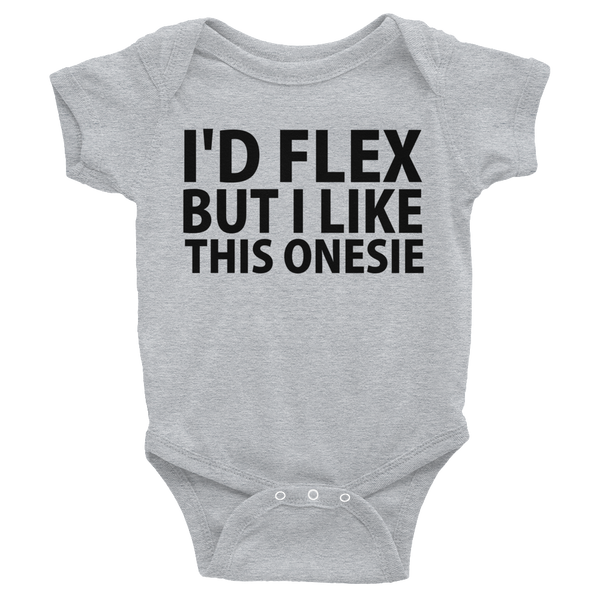 I'd Flex But I Like This Onesie, Infants Onesie - Gray