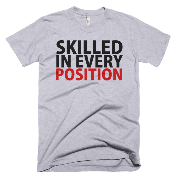 Skilled In Every Position T-Shirt - Gray
