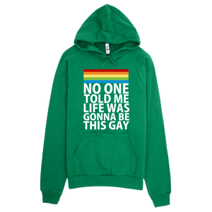 No One Told Me Life Was Gonna Be This Gay Hoodie - Green