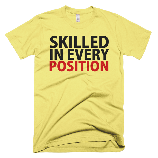 Skilled In Every Position T-Shirt - Yellow