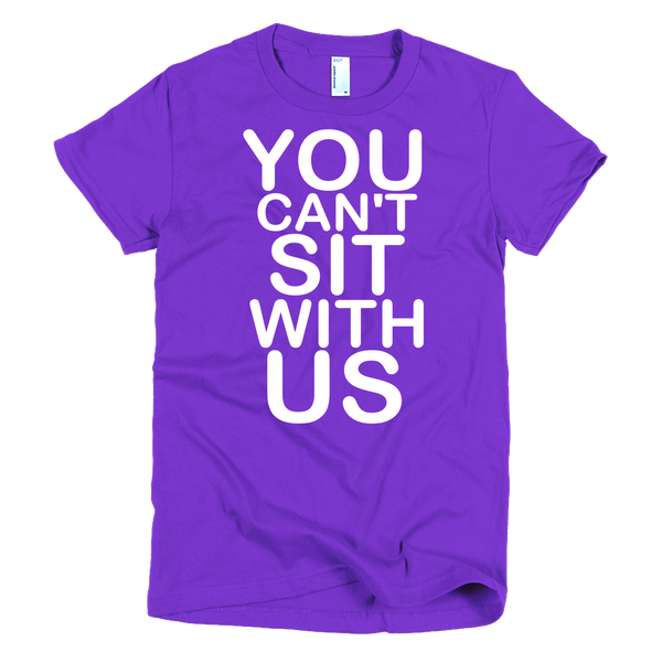 You Can't Sit With Us Womens T-Shirt - Purple
