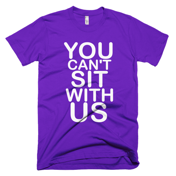 You Can't Sit With Us T-Shirt - Purple