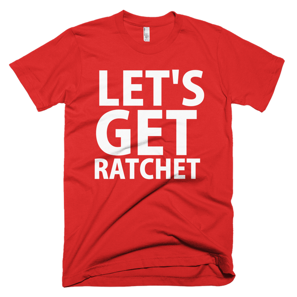 Let's Get Ratchet T-Shirt - Red