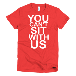 You Can't Sit With Us Womens T-Shirt - Red