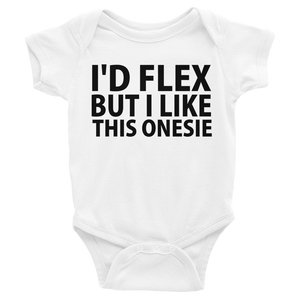 I'd Flex But I Like This Onesie, Infants Onesie - White