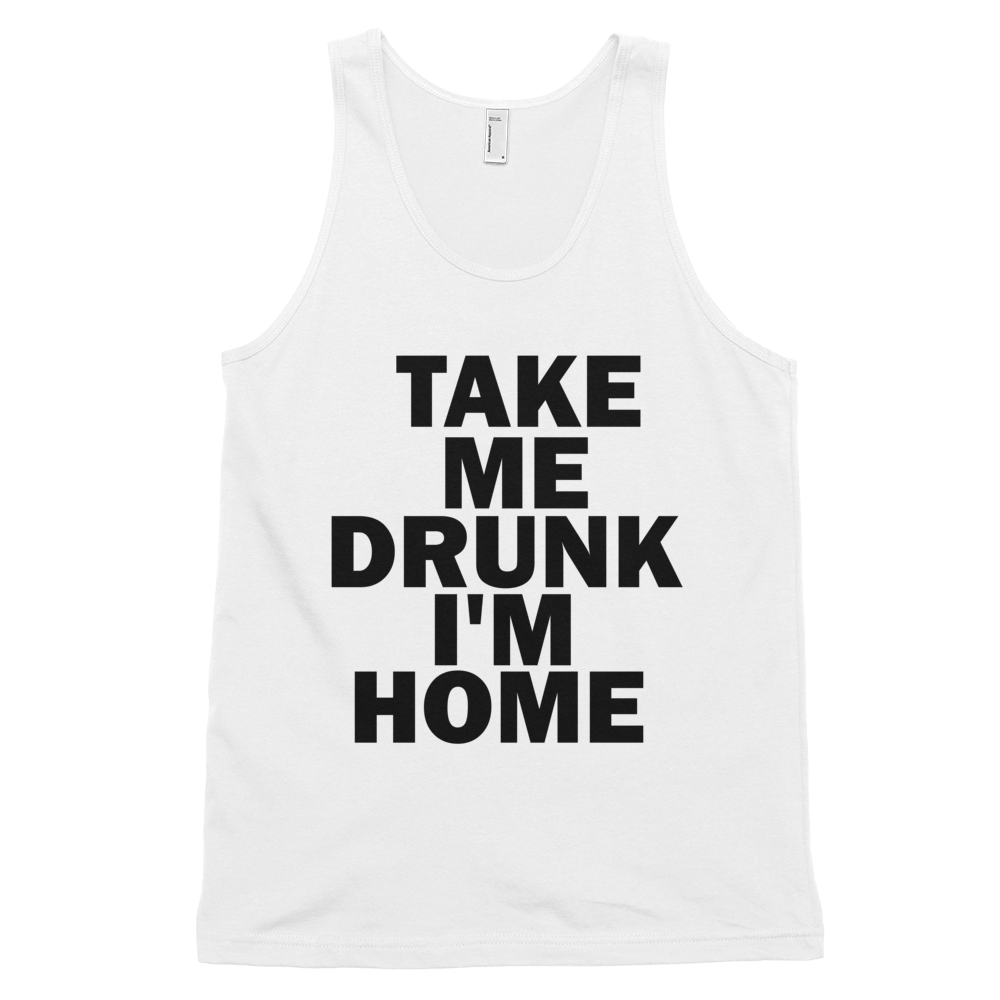 Take Me Drunk I'm Home Tank Top - White