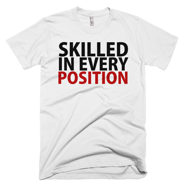 Skilled In Every Position T-Shirt - White