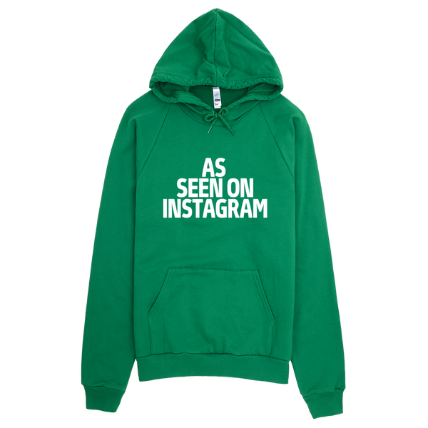 As Seen On Instagram Hoodie - Green