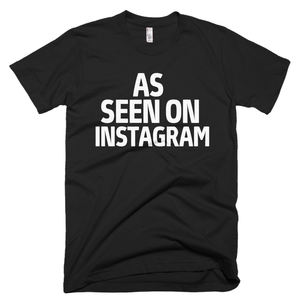 As Seen On Instagram T-Shirt - Black