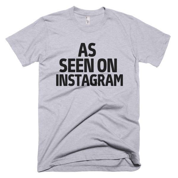 As Seen On Instagram T-Shirt - Gray