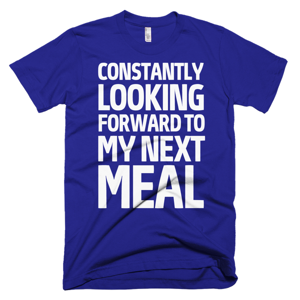 Constantly Looking Forward To My Next Meal T-Shirt - Lapis