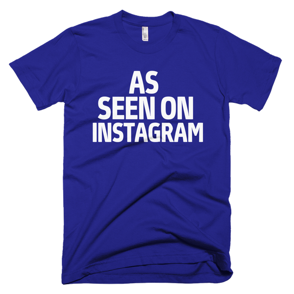 As Seen On Instagram T-Shirt - Lapis