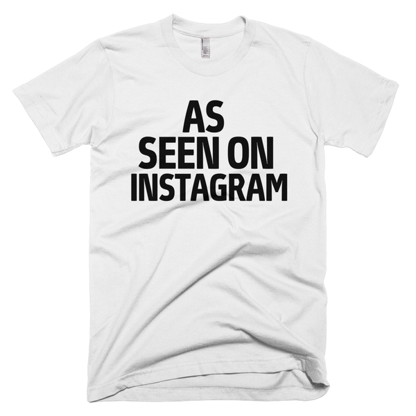 As Seen On Instagram T-Shirt - White