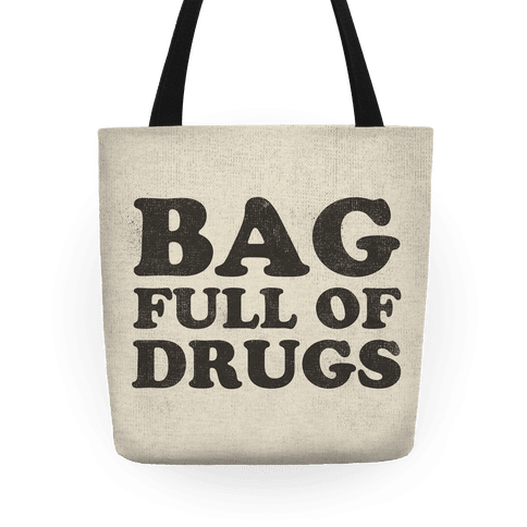 Bag Full Of Drugs Tote Bag